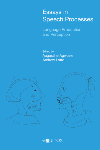 Essays in Speech Processes - Language Production and Perception - Augustine Agwuele