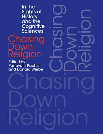 Chasing Down Religion - In the Sights of History and the Cognitive Sciences - Panayotis Pachis