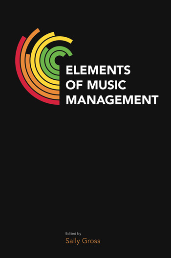 Elements of Music Management - Sally Gross