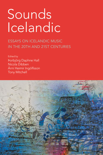 Sounds Icelandic - Essays on Icelandic Music in the 20th and 21st Centuries - Þorbjörg Daphne Hall