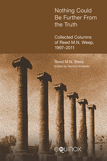 Nothing Could be Further from the Truth - Collected Columns of Reed M. N. Weep, 1997-2011 - Reed M.N. Weep