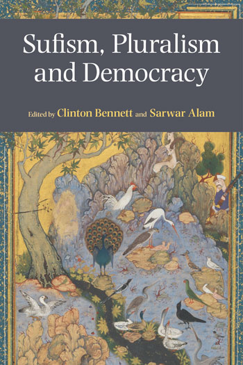 Sufism, Pluralism and Democracy - Clinton Bennett