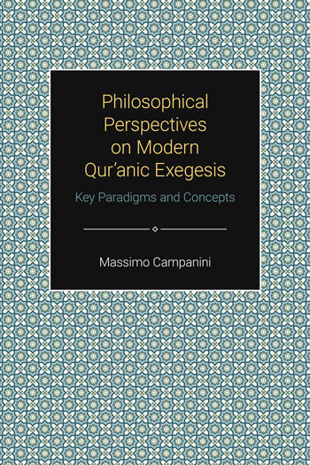 Philosophical Perspectives on Modern Qur'anic Exegesis - Key Paradigms and Concepts - Massimo Campanini