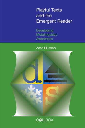 Playful Texts and the Emergent Reader - Developing metalinguistic awareness - Anne Plummer