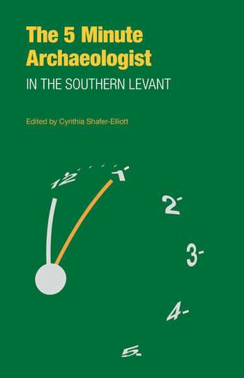 The Five-Minute Archaeologist in the Southern Levant - Cynthia Shafer-Elliott
