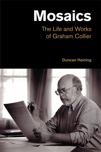 Mosaics - The Life and Works of Graham Collier - Duncan Heining