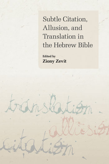 Subtle Citation, Allusion, and Translation in the Hebrew Bible - Ziony Zevit