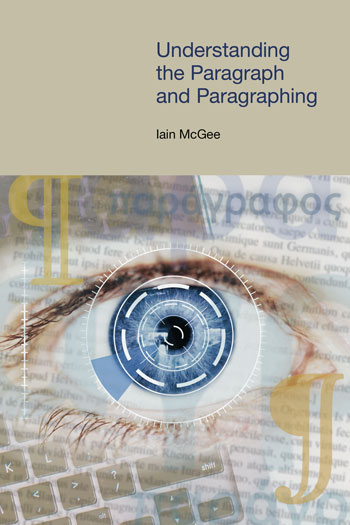 Understanding the Paragraph and Paragraphing - Iain McGee