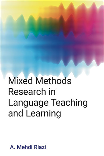 Mixed Methods Research in Language Teaching and Learning - A. Mehdi Riazi