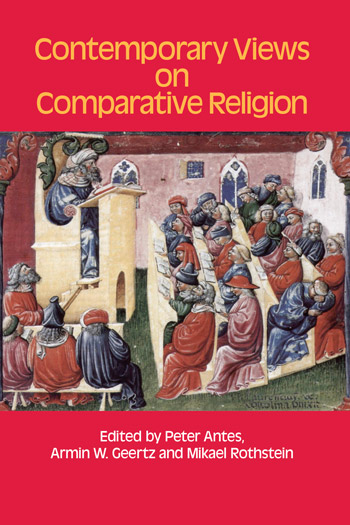 Contemporary Views on Comparative Religion - In Celebration of Tim Jensen's 65th Birthday - Peter Antes