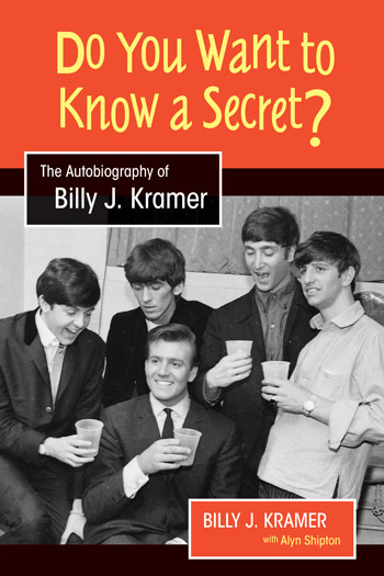Do You Want to Know a Secret? - The Autobiography of Billy J. Kramer - Billy J. Kramer
