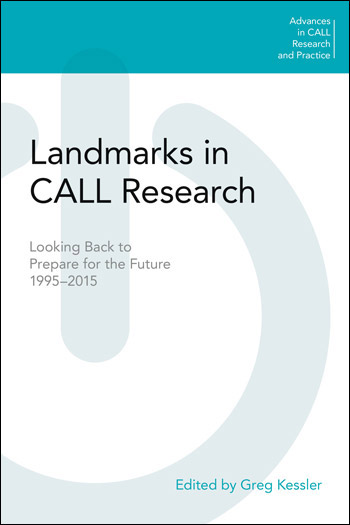 Landmarks in CALL Research - Looking Back to Prepare for the Future, 1995-2015 - Greg Kessler