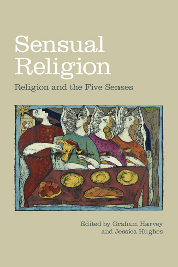 Sensual Religion - Religion and the Five Senses - Graham Harvey