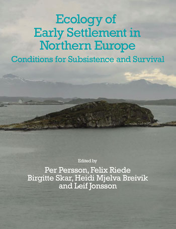 Ecology of Early Settlement in Northern Europe - Conditions for Subsistence and Survival (Volume 1) - Per Persson