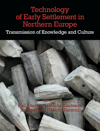 Technology of Early Settlement in Northern Europe - Transmission of Knowledge and Culture (Volume 2) - Kjel Knutsson