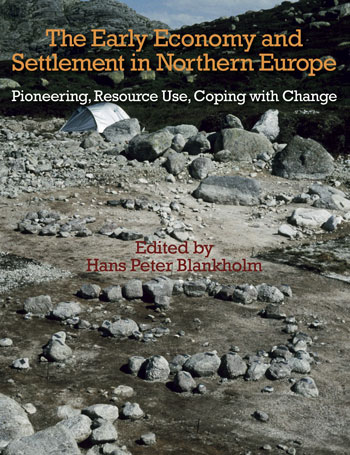 Early Economy and Settlement in Northern Europe - Pioneering, Resource Use, Coping with Change - Hans Peter Blankholm