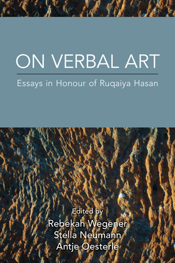 On Verbal Art - Essays in Honour of Ruqaiya Hasan - Rebekah Wegener