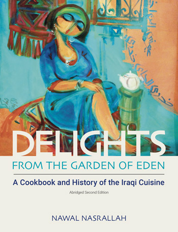 Delights from the Garden of Eden - A Cookbook and History of the Iraqi Cuisine, abridged second edition - Nawal Nasrallah