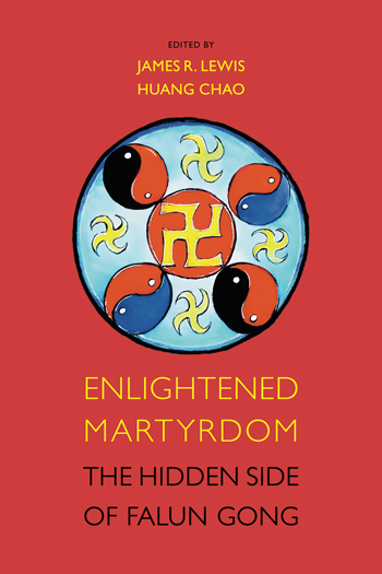 Enlightened Martyrdom - The Hidden Side of Falun Gong - James R. Lewis