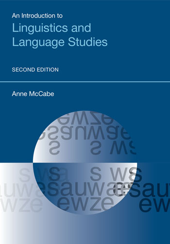 An Introduction to Linguistics and Language Studies - Second Edition - Anne McCabe