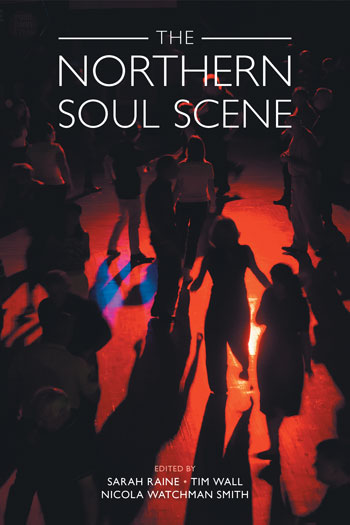 The Northern Soul Scene - Sarah Raine