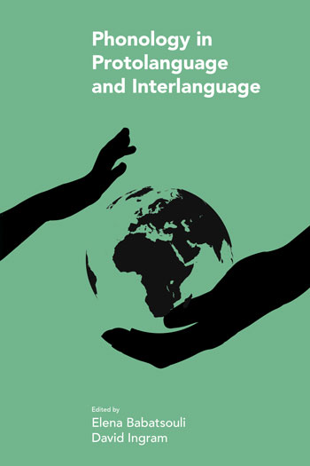 Phonology in Protolanguage and Interlanguage - Elena Babatsouli