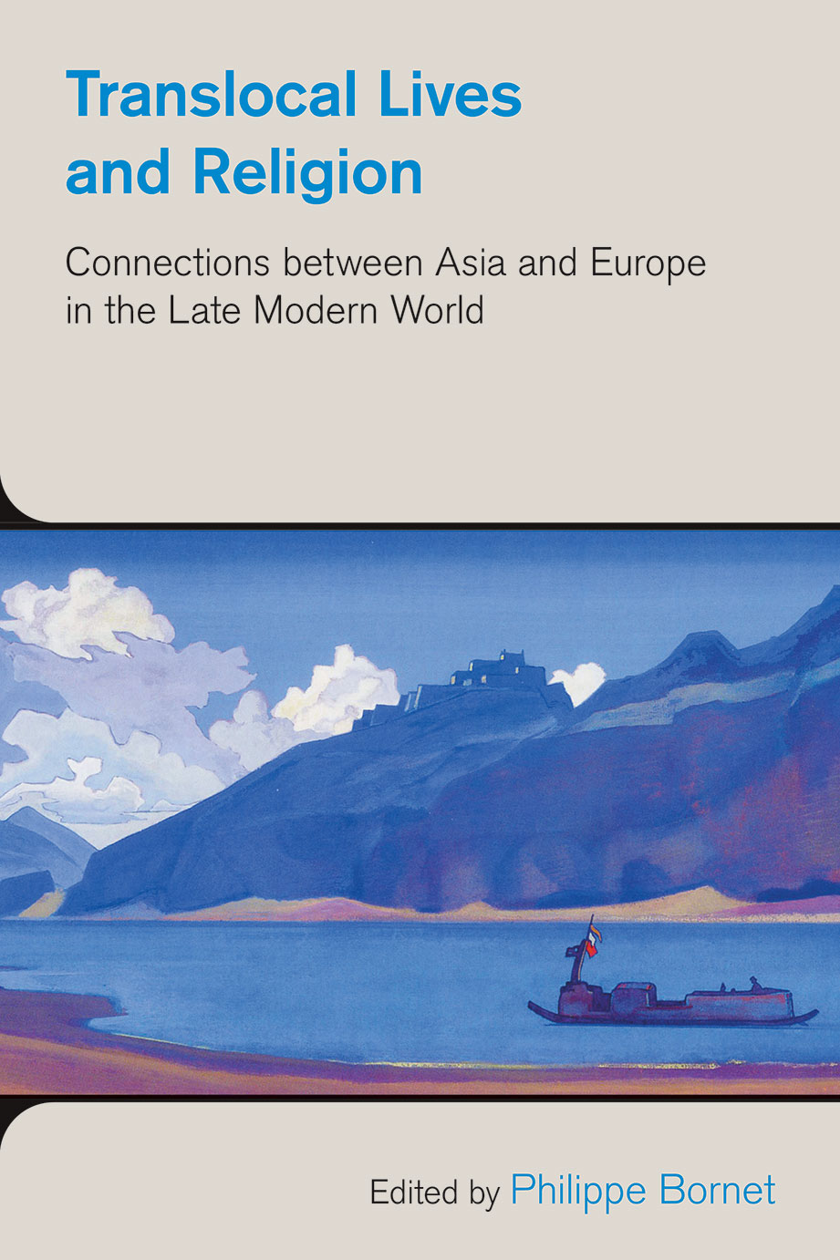 Translocal Lives and Religion - Connections between Asia and Europe in the Late Modern World - Philippe Bornet