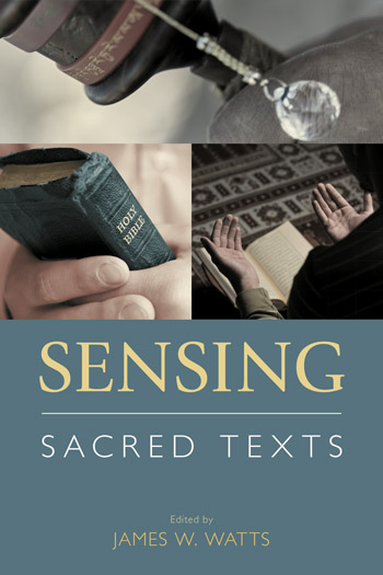 Sensing Sacred Texts - James W Watts
