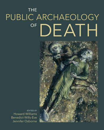The Public Archaeology of Death - Howard Williams