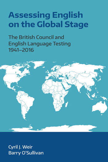 Assessing English on the Global Stage - The British Council and English Language Testing, 1941-2016 - Authors :