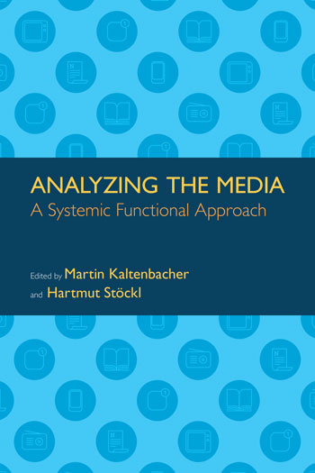 Analyzing the Media - A Systemic Functional Approach - Martin Kaltenbacher