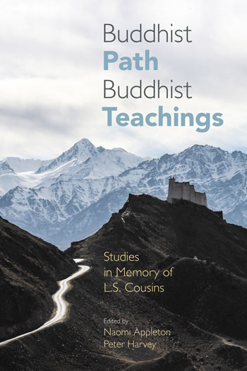 Buddhist Path, Buddhist Teachings - Studies in Memory of L.S. Cousins - Naomi Appleton