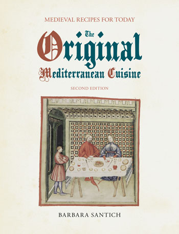 The Original Mediterranean Cuisine - Medieval Recipes for Today (second edition) - Barbara Santich