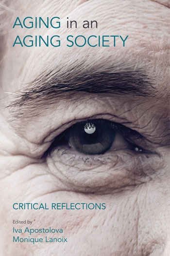Aging in an Aging Society - Critical Reflections - Iva Apostolova