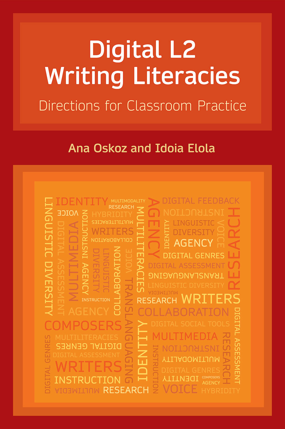 Digital L2 Writing Literacies - Directions for Classroom Practice - Ana Oskoz