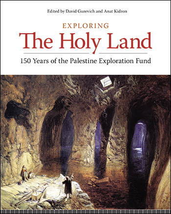 Exploring the Holy Land - 150 Years of the Palestine Exploration Fund - David Gurevich