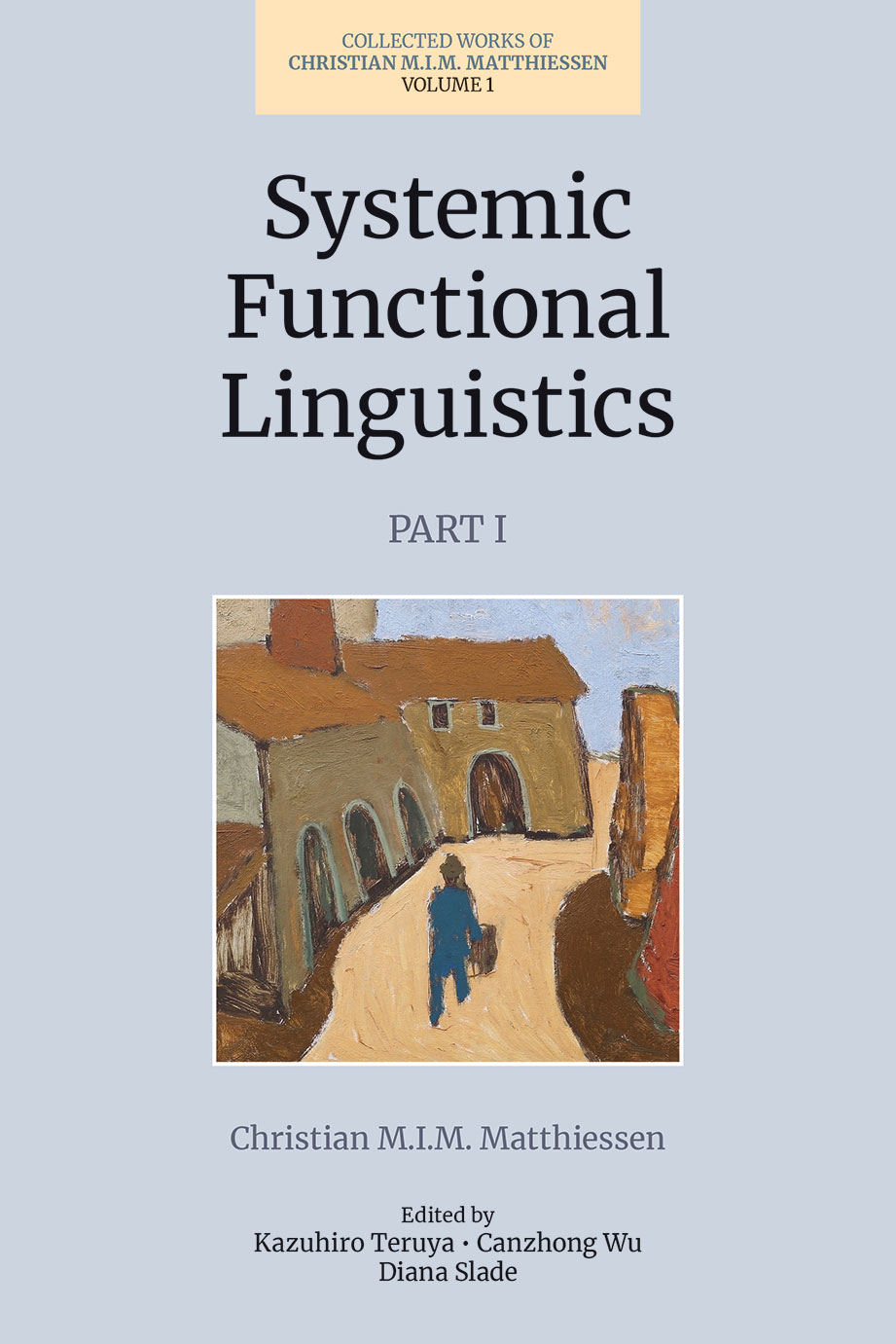 Systemic Functional Linguistics, Part 1 - Volume 1 - Christian M.I.M. Matthiessen