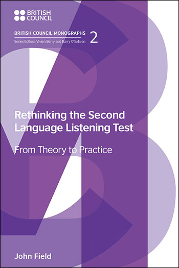 Rethinking the Second Language Listening Test - From Theory to Practice - John Field