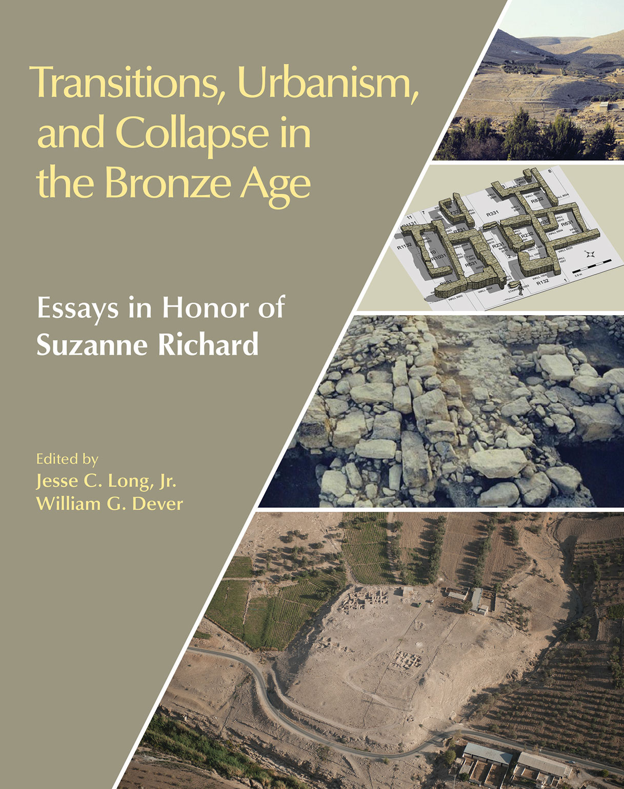 Transitions, Urbanism, and Collapse in the Bronze Age - Essays in Honor of Suzanne Richard - Jesse C. Long, Jr.