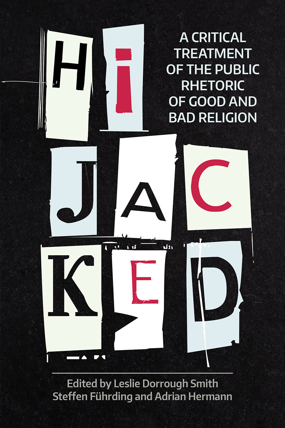 Hijacked - A Critical Treatment of the Public Rhetoric of Good and Bad Religion - Leslie Dorrough Smith