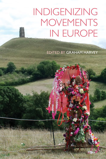Indigenizing Movements in Europe - Graham Harvey