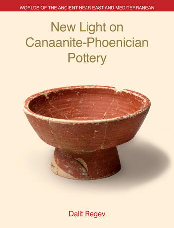 New Light on Canaanite-Phoenician Pottery - Dalit Regev