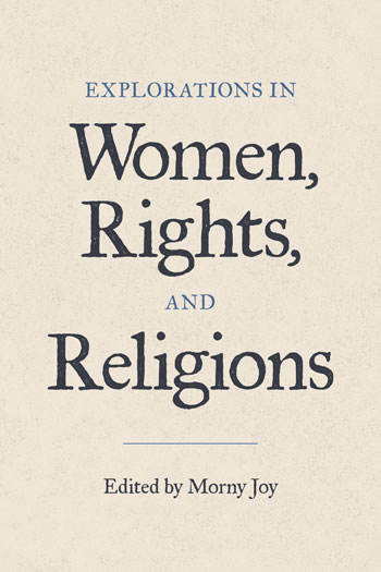 Explorations in Women, Rights, and Religions - Morny Joy