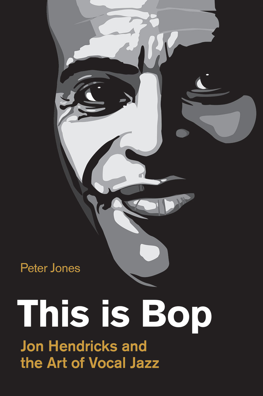 This is Bop - Jon Hendricks and the Art of Vocal Jazz - Peter Jones