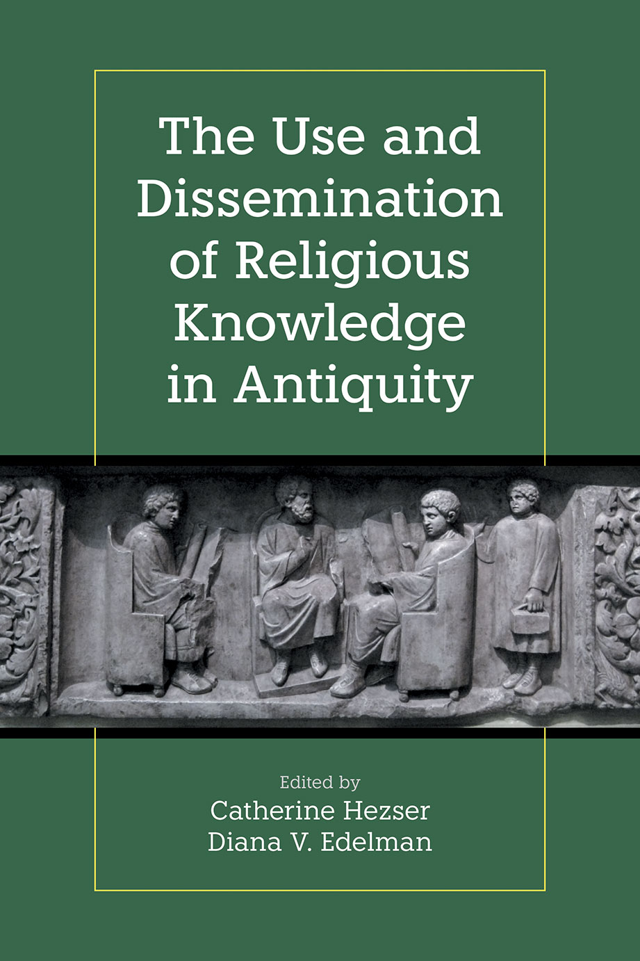 The Use and Dissemination of Religious Knowledge in Antiquity - Catherine Hezser