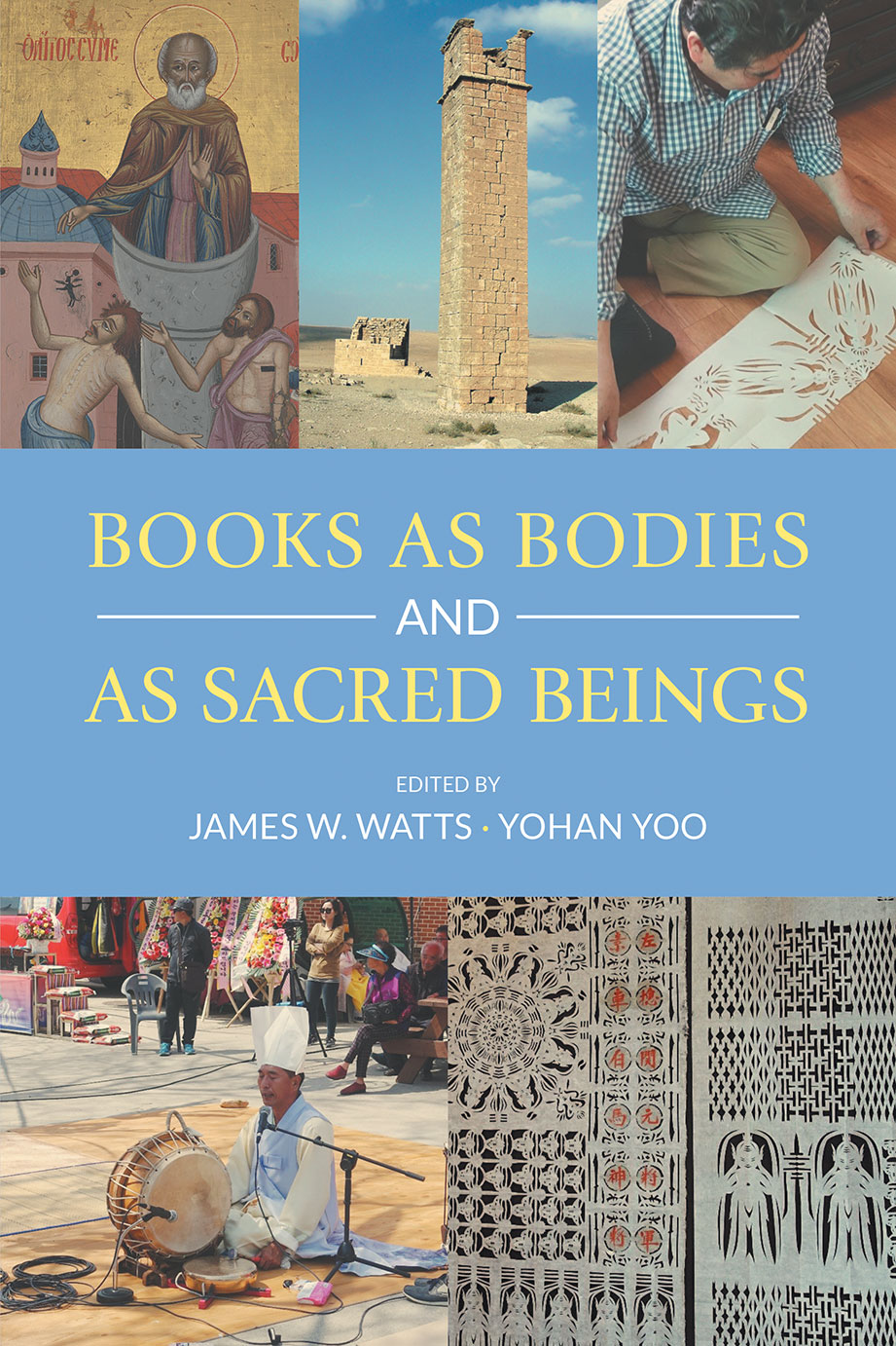 Books as Bodies and as Sacred Beings - James W Watts