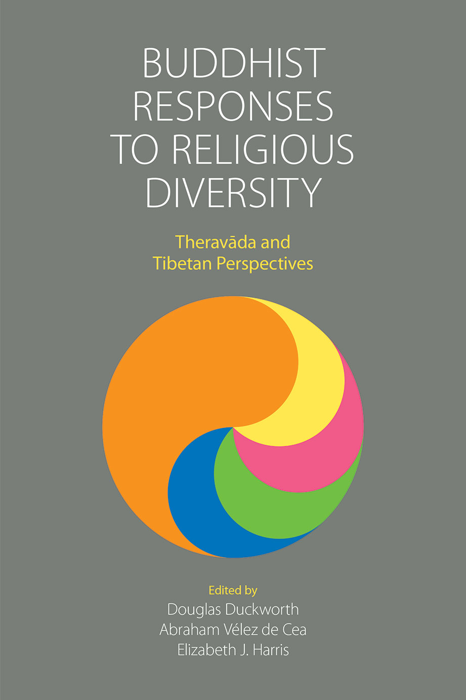 Buddhist Responses to Religious Diversity - Theravāda and Tibetan Perspectives - Douglas Duckworth