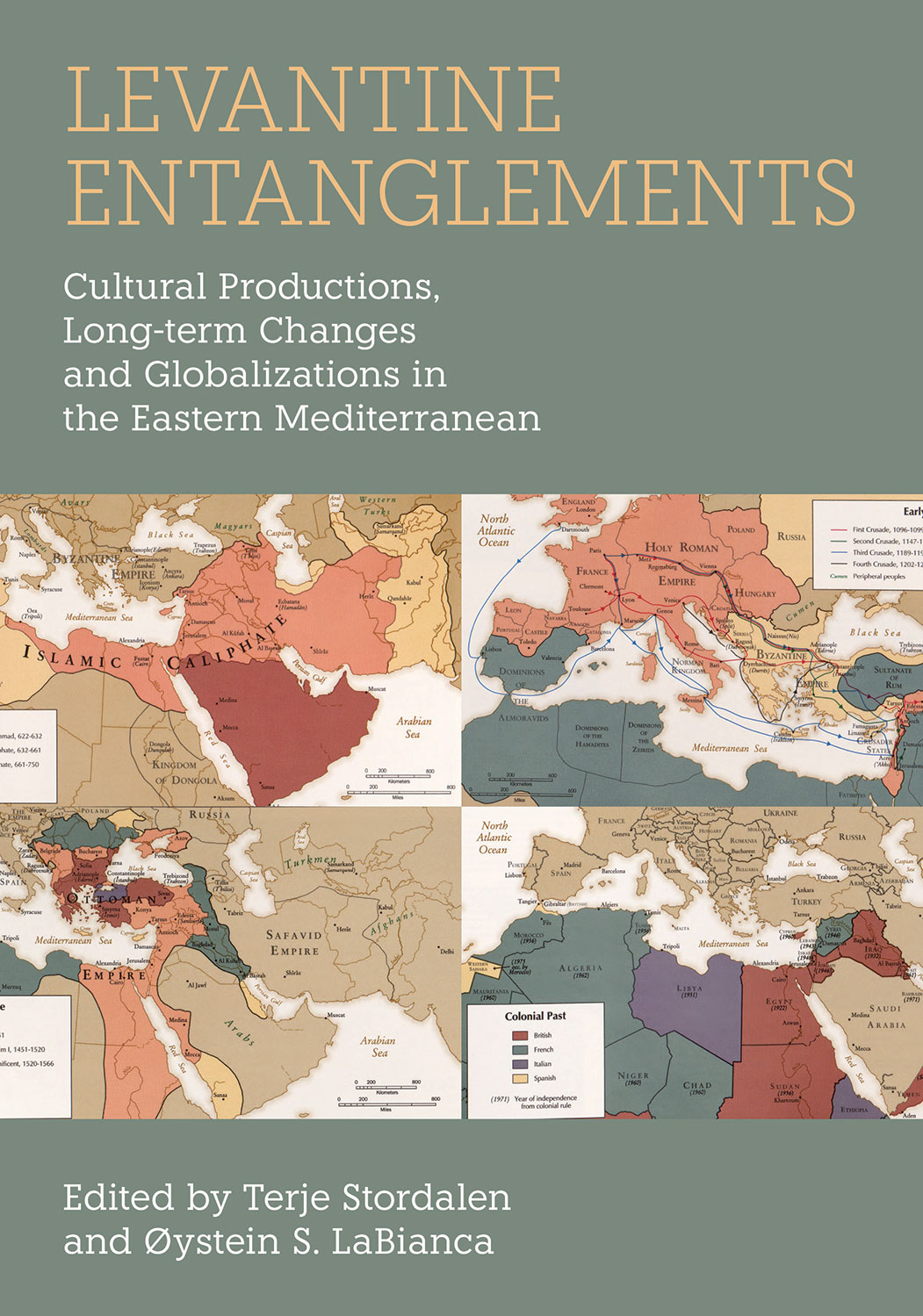 Levantine Entanglements - Cultural Productions, Long-term Changes and Globalizations in the Eastern Mediterranean - Terje Stordalen