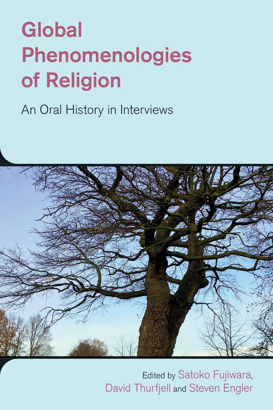 Global Phenomenologies of Religion - An Oral History in Interviews - Satoko Fujiwara Executive Editor