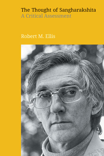 The Thought of Sangharakshita - A Critical Assessment - Robert M. Ellis